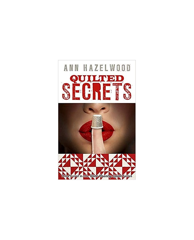 Quilted Secrets by Ann Hazelwood